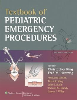 Textbook of Pediatric Emergency Procedures, by King, 2nd Edition 9780781753869
