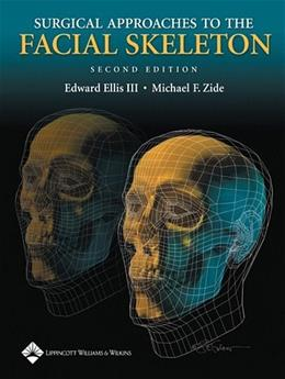 Surgical Approaches to the Facial Skeleton, by Ellis, 2nd Edition 9780781754996