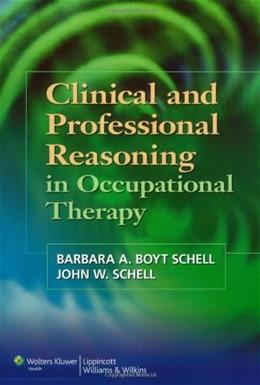 Clinical and Professional Reasoning in Occupational Therapy, by Schell 9780781759144