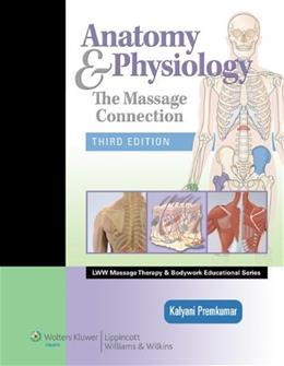 Anatomy and Physiology: The Massage Connection, by Premkumar, 3rd Edition 3 PKG 9780781759229