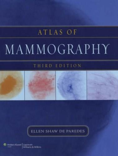 Atlas of Mammography, by Paredes, 3rd Edition 9780781764339