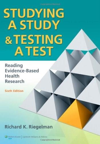 Studying A Study and Testing a Test: Reading Evidence Based Health Research, by Reigelman, 6th Edition 6 PKG 9780781774260