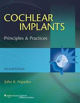 Cochlear Implants: Principles and Practices, by Niparko, 2nd Edition 9780781777490