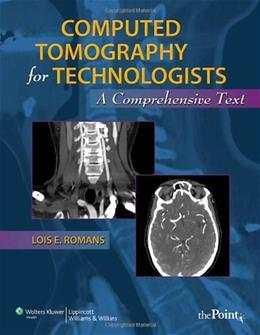 Computed Tomography for Technologists: A Comprehensive Text PKG 9780781777513