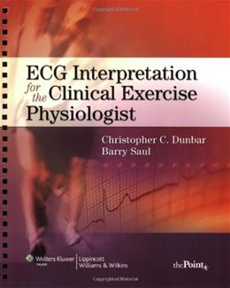 ECG Interpretation for the Clinical Exercise Physiologist, by Dunbar PKG 9780781778657