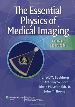Essential Physics of Medical Imaging, by Bushberg, 3ird Edition 3 PKG 9780781780575
