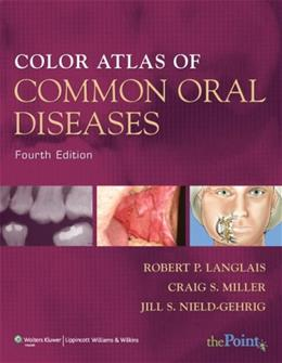 Color Atlas of Common Oral Diseases, by Langlais, 4th Edition 4 PKG 9780781780971