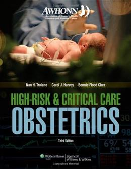High Risk and Critical Care Obstetrics, by Troiano, 3rd Edition 9780781783347