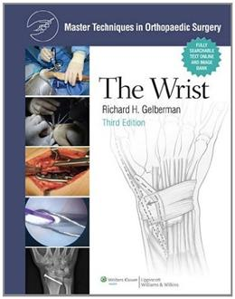 Master Techniques in Orthopaedic Surgery: The Wrist, by Gelberman, 3rd Edition 9780781783392