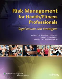 Risk Management for Health Fitness Professionals: Legal Issues and Strategies, by Eickhoff-Shemek PKG 9780781783644