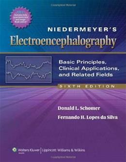 Niedermeyers Electroencephalography: Basic Principles, Clinical Applications, and Related Fields, by Schomer, 6th Edition 9780781789424