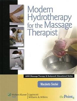 Modern Hydrotherapy for the Massage Therapist, by Sinclair 9780781792097