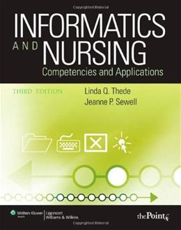 Informatics and Nursing: Competencies and Applications, by Thede, 3rd Edition 3 PKG 9780781795975