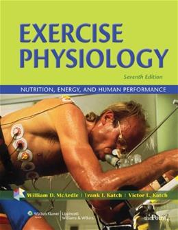 Exercise Physiology: Nutrition, Energy, and Human Performance, by McArdle, 7th Edition 7 PKG 9780781797818