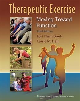 Therapeutic Exercise: Moving Toward Function, by Brody, 3rd Edition 3 PKG 9780781799577