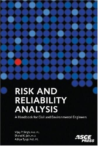 Risk and Reliability Analysis: A Handbook for Civil and Environmental Engineers, by Singh 9780784408919