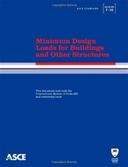 Minimum Design Loads for Buildings and Other Structures, by ASCE, 7-10 9780784410851