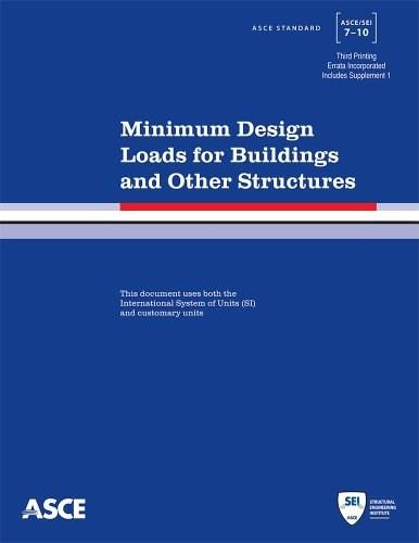 Minimum Design Loads for Buildings and Other Structures, by ASCE, 3rd Edition 9780784412916