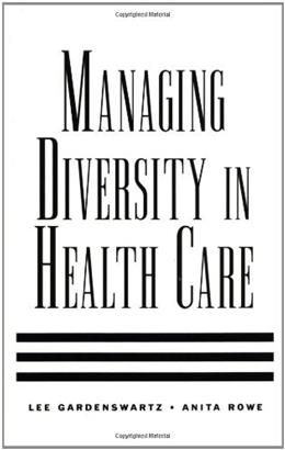 Managing Diversity in Health Care: Proven Tools and Activities for Leaders and Trainers, by Gardenswartz 9780787940416