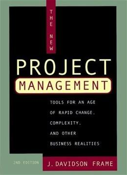 The New Project Management: Tools for an Age of Rapid Change, Complexity, and Other Business Realities 2 9780787958923