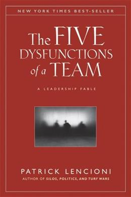 5 Dysfunctions of a Team: A Leadership Fable, by Lencioni 9780787960759