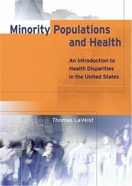 Minority Populations and Health: An Introduction to Health Disparities in the U.S., by LaVeist 9780787964139