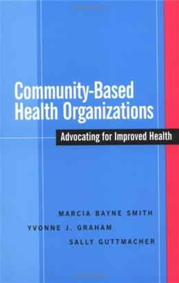 Community-Based Health Organizations: Advocating for Improved Health, by Smith 9780787964863