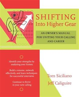 Shifting Into Higher Gear: An Owners Manual for Uniting Your Calling and Career 1 9780787973728