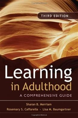 Learning in Adulthood: A Comprehensive Guide 3 9780787975883