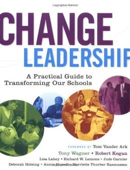 Change Leadership: A Practical Guide to Transforming Our Schools, by Wagner 9780787977559