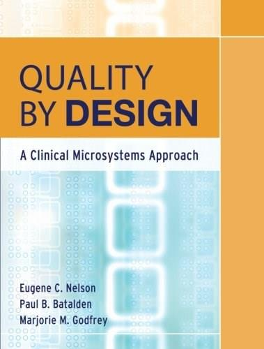 Quality By Design: A Clinical Microsystems Approach, by Nelson 9780787978983