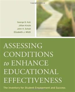 Assessing Conditions to Enhance Educational Effectiveness: The Inventory for Student Engagement and Success, by Kinzie 9780787982201
