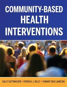 Community Based Health Interventions, by Guttmacher 9780787983116