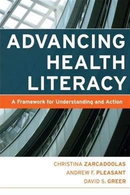 Advancing Health Literacy: A Framework for Understanding and Action, by Zarcadoolas 9780787984335