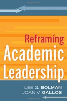 Reframing Academic Leadership, by Bolman 9780787988067
