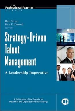 Strategy-Driven Talent Management: A Leadership Imperative, by Silzer, 10th Edition 9780787988470