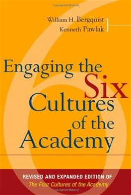 Engaging the 6 Cultures of the Academy, by Bergquist, Revised Edition 9780787995195