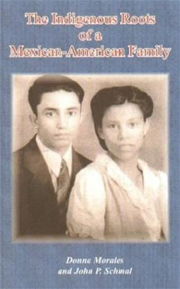 The Indigenous Roots of a Mexican-American Family 9780788424694