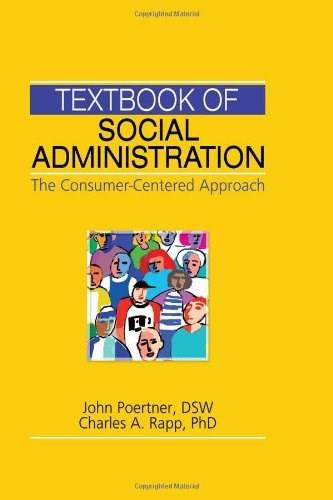 Textbook of Social Administration: The Consumer-centered Approach, by Poertner 9780789031778
