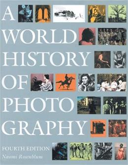 World History of Photography, by Rosenblum, 4th Edition 9780789209375