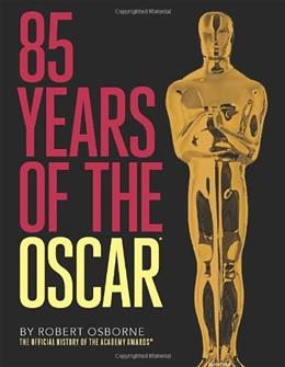 85 Years of the Oscar: The Official History of the Academy Awards, by Osborne 9780789211422