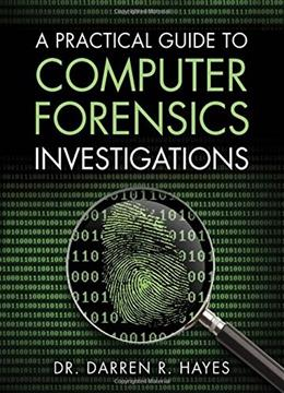 Practical Guide to Computer Forensics Investigations, by Hayes 9780789741158