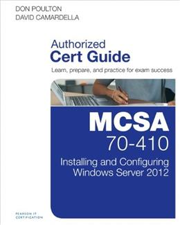 MCSA 70-410 Cert Guide R2: Installing and Configuring Windows Server 2012, by Poulton BK w/CD 9780789748805