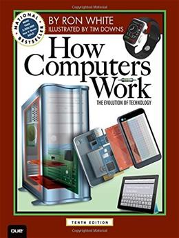 How Computers Work: The Evolution of Technology, 10th Edition 10 PKG 9780789749840