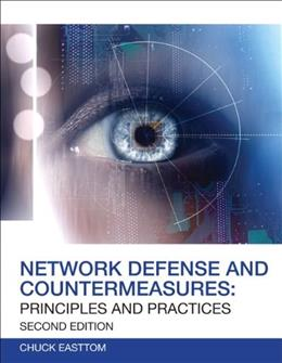 Network Defense and Countermeasures: Principles and Practices, by Easttom, 2nd Edition 9780789750945