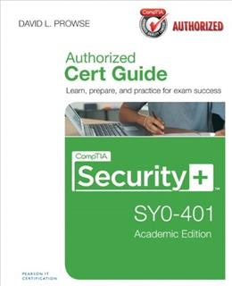 CompTIA Security+ SY0-401 Cert Guide, by Prowse, Academic Edition BK w/CD 9780789753632