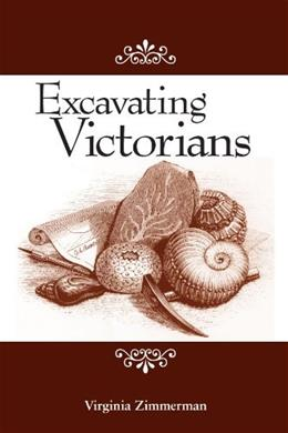 Excavating Victorians (Studies in the Long Nineteenth Century) 9780791472804