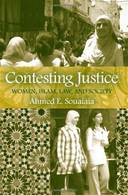 Contesting Justice: Women, Islam, Law, and Society, by Souaiaia 9780791473986