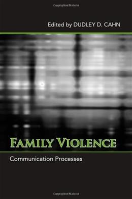 Family Violence: Communication Processes (SUNY series in Communication Studies) 9780791493762