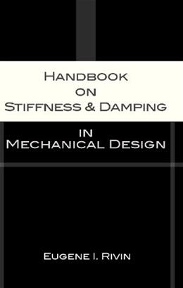 Handbook of Stiffness and Damping in Mechanical Design, by Rivin 9780791802939